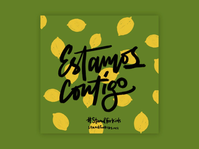 Estamos Contigo | Stand for Kids art design activist social campaign families belong together lemonade stand calligraphy script hand type hand lettering lettering social media illustration