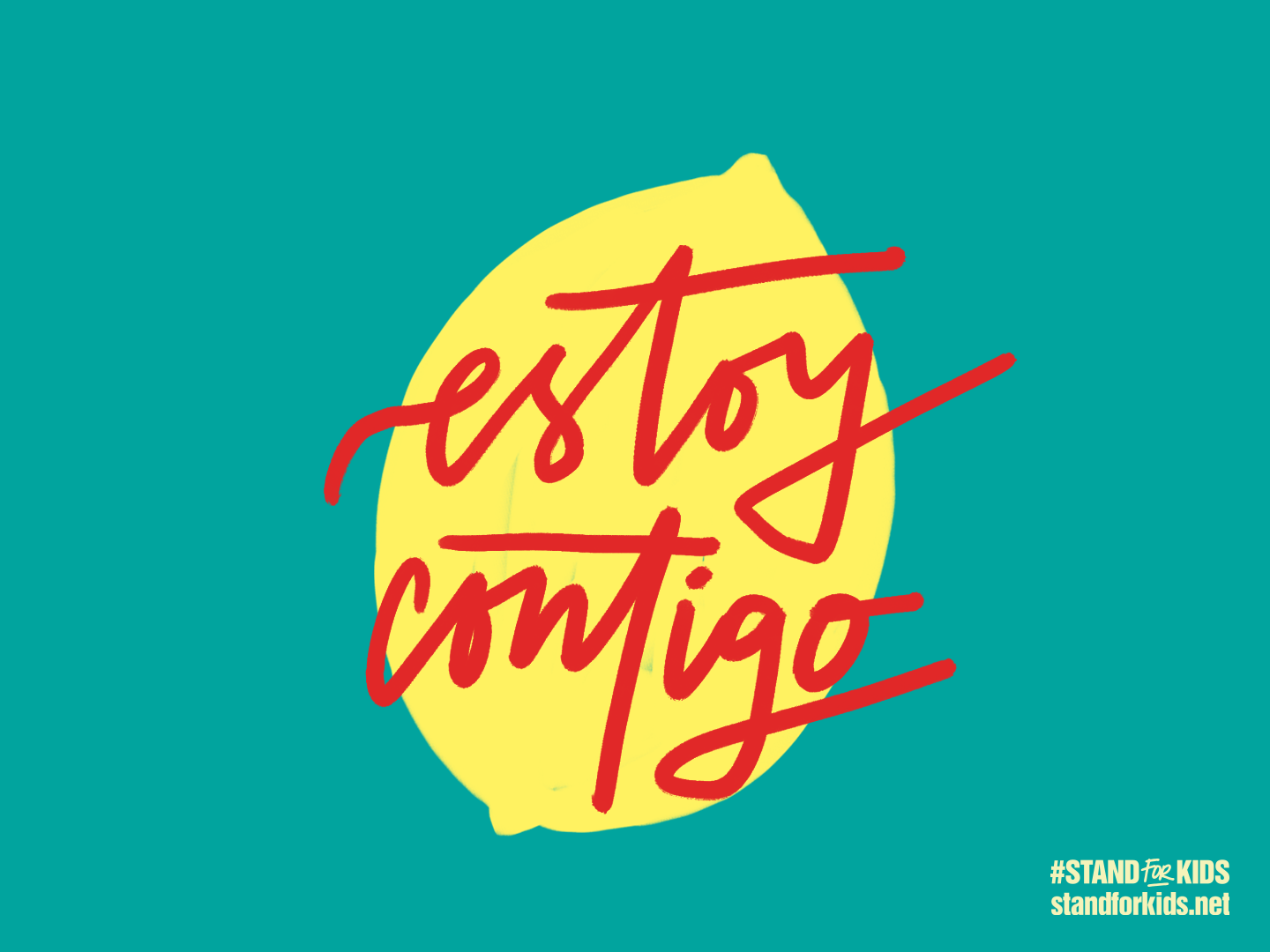 Estoy Contigo   Stand for Kids spanish stand for kids families belong together social campaign social media calligraphy script hand type hand lettering lettering art design illustration