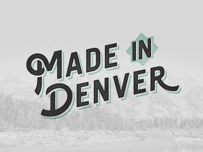 Made in Denver made in the usa denver hand drawn type typography type