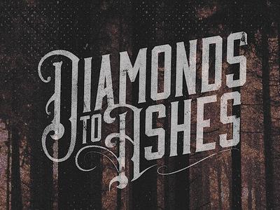 Diamonds to Ashes - Album Artwork graphic design logo band band logo typography western vintage lettering hand lettering metal fire epic slenderman album art minimal grunge branding music identity