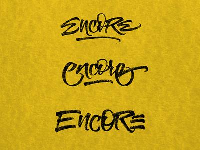 Encore - Lettering Sketches brushpen lettering typography