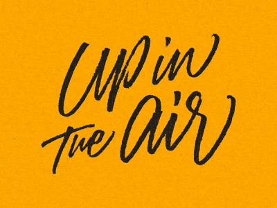 Up in the Air script streetwear graphic design illustration typography calligraphy type lettering