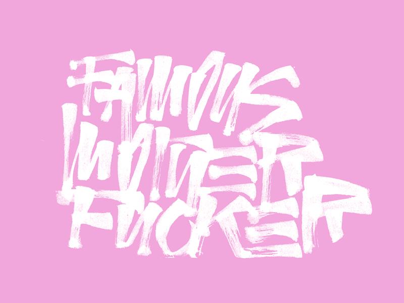 Famous Mother Fucker - Brushpen sketch