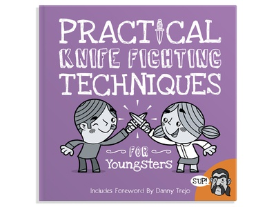 Practical Knife Fighting Techniques For Youngsters