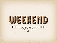 Week End...
