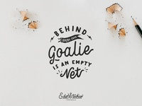Behind every good goalie, is an empty net