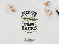 Archery has a lot of Draw Backs