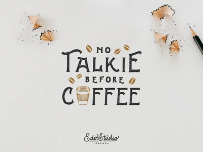 No Talkie before Coffee