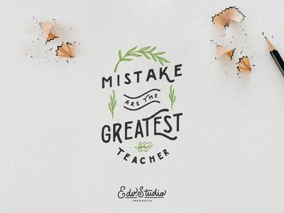 Mistake are the Greatest Teacher