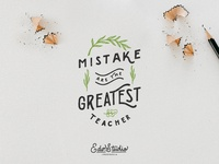 Mistake are the Greatest Teacher