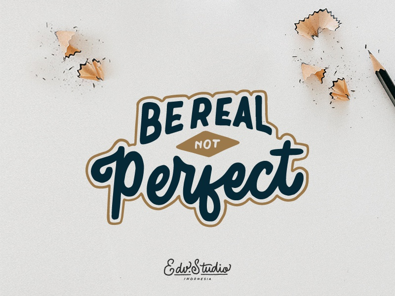 Be Real Not Perfect work vintage typography t-shirt passion live illustration humble holiday handlettering design apparel
