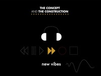 """New Vibes """"Concept and Construction"""""""