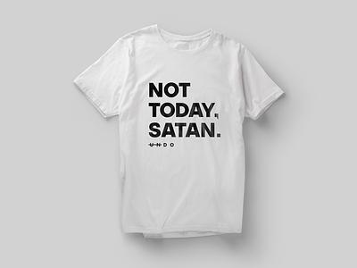 Not Today Satan T-Shirt satan white typography t-shirt