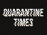 Quarantine Times