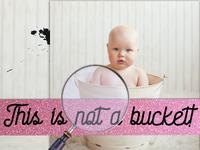 Not a bucket ... FOR CHILDREN