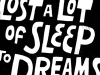 Lost a Lot of Sleep to Dreams