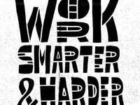 Work Smarter & Harder