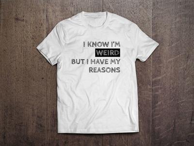 I Have My Reasons