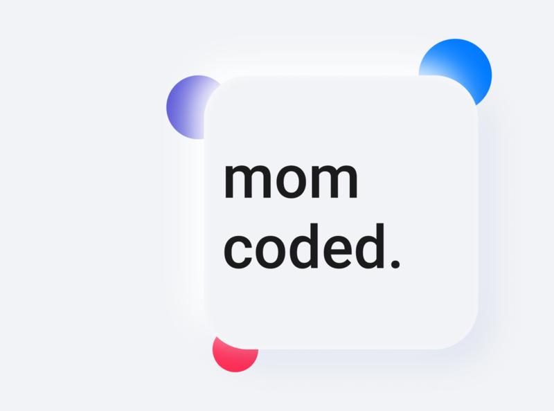 mom coded. Design