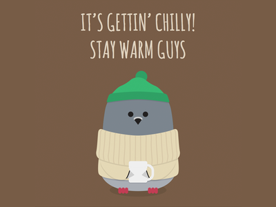 It's gettin' chilly! Stay warm guys