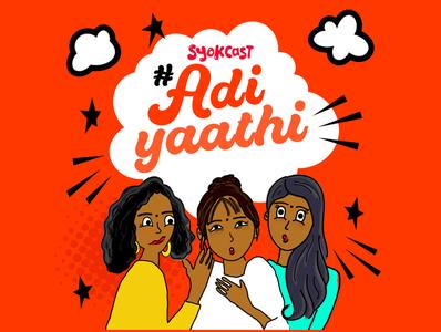 Adiyaathi aka Gossip Girls