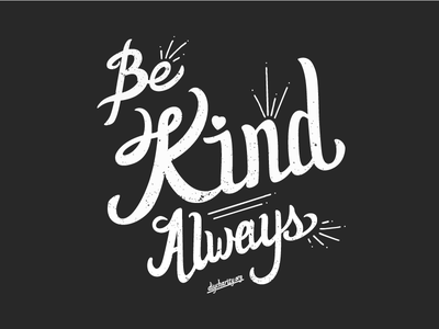 Be Kind Always shirt design hand lettering charity shirt lettering