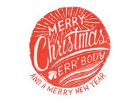 Merry Christmas Err'Body
