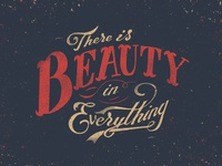 There is beauty in everything