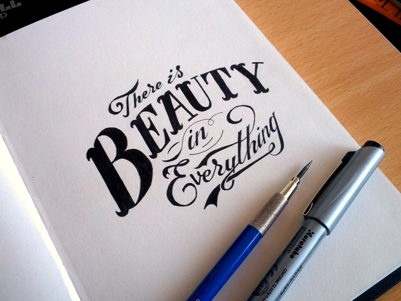 Beauty in Everything type typography lettering calligraphy beauty sketch design