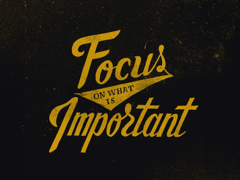 Focus on what is important by Sam Lee on Dribbble