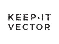 Keep It Vector