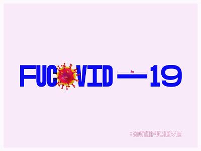FUCOVID-19 ui print visual design graphic  design virus bristol uk design typography typographic coronavirus covid covid-19 covid19