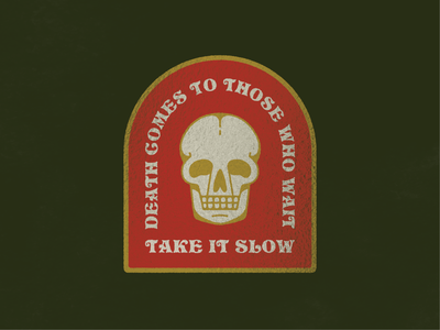 Take It Slow patch logo simple texture color palette graphic design illustration vector typography death badge skull