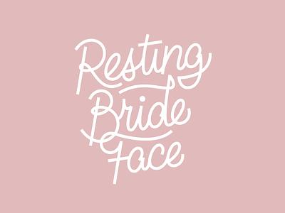 Resting Bride Face wedding typography type custom type hand-lettering lettering monoline letter