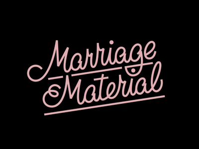 Marriage Material wedding typography type custom type hand-lettering lettering monoline letter