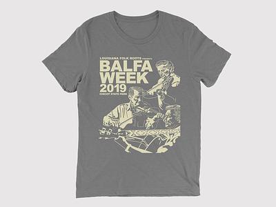 Louisiana Folk Roots - Balfa Week 2019 - T-Shirt culture zydeco cajun roots folk louisiana tshirt tshirt design typography illustration