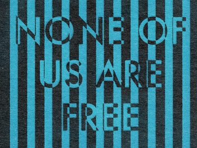 None Of Us Are Free type distress grunge existentialism existential futura blue black vintage retro typography