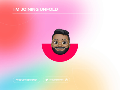 I'm joining Unfold! 🍉 product design animoji blur gradient joining announcement unfold dribbble team motion graphics ui