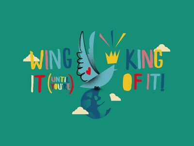 Wing It Until You're King Of It motivation illustration king wing