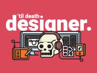 'Til Death. Designer.