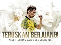 Lee Chong Wei - Keep Fighting!