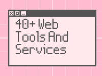 Hugely Improve Your Projects With These 40+ Web Tools And Servic