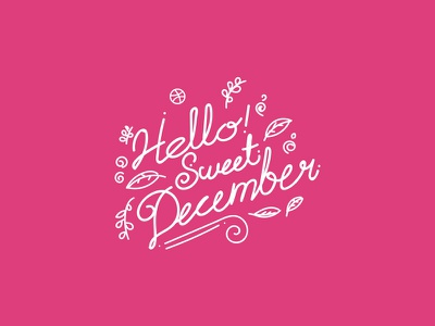 Hello Sweet December graphic design typography calligraphy