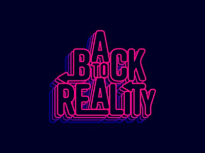 BACK TO REALITY graphic design typography