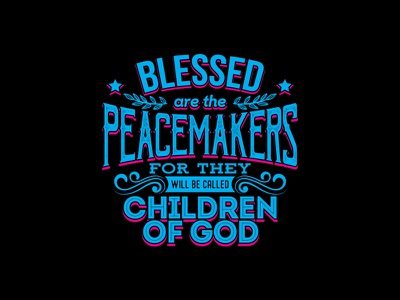 Blessed Are The Peacemakers For They Will Be Called Children Of graphic design typography
