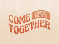 Come Together v2 unity typedesign type script risecitychurch pdx logo jesusmovement churchbranding church christian branding 70s