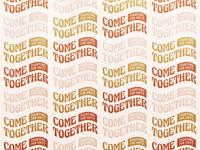 Come Together Branding v3 unity typedesign type script risecitychurch pdx logo jesusmovement churchbranding church christian branding 70s