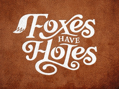 Foxes Have Holes thetruth jesus church christian gospel matthew applepencil ipadpro handtype type holes fox foxes foxeshaveholes