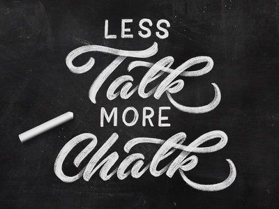 Less Talk More Chalk ipadlettering ipadpro handtype handlettering chalklettering chalk lettering submission goodtypetuesday goodtype