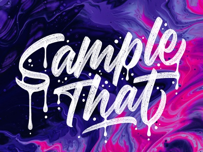 Sample That splatter drip unsplash script typebyhand handtype devbrush procreate handlettering lettering